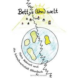 Bettys (Um)welt von Mehnert,  Petra
