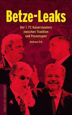 Betze Leaks von Erb,  Andreas