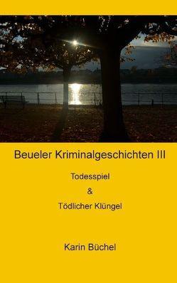 Beueler Kriminalgeschichten III von Büchel,  Karin