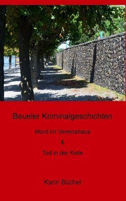 Beueler Kriminalgeschichten von Büchel,  Karin