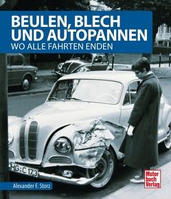 Beulen, Blech und Autopannen von Storz,  Alexander F.