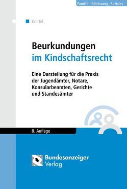 Beurkundungen im Kindschaftsrecht von Knittel,  Bernhard