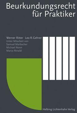 Beurkundungsrecht für Praktiker von Gehrer,  Leo R., Marbacher,  Samuel, Nonn,  Michael, Rinaldi,  Marco, Ritter,  Werner