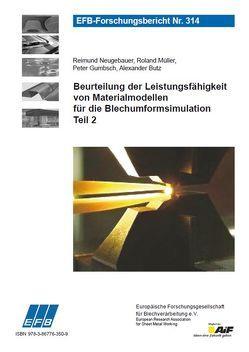 Beurteilung der Leistungsfähigkeit von Materialmodellen für die Blechumformsimulation – Teil 2 von Butz,  Alexander, Gumbsch,  Peter, Mueller,  Roland, Neugebauer,  Reimund
