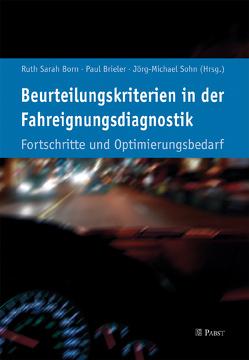 Beurteilungskriterien in der Fahreignungsdiagnostik von Born,  Ruth Sarah, Brieler,  Paul, Sohn,  Jörg-Michael
