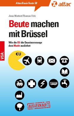 Beute machen mit Brüssel von Fritz,  Thomas, Mattert,  Jana