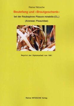 Beutefang und 'Brautgeschenk' bei der Raubspinne Pisaura mirabilis (CL.) (Araneae: Pisauridae) von Nitzsche,  Rainar