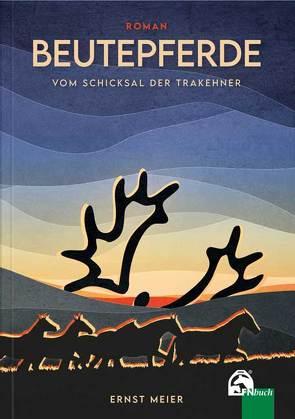 Beutepferde von Meier,  Ernst