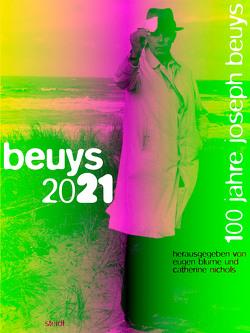 beuys 2021 von Beuys,  Joseph, Blume,  Eugen, Nichols,  Catherine