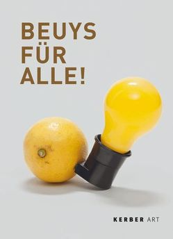 Beuys für alle! von Ballmann,  Manfred, Block,  René, Domizio Durini,  Lucrezia de, Gundel,  Marc, Schellmann,  Jörg, Staeck,  Klaus