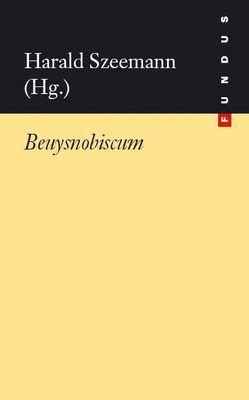 Beuysnobiscum von Szeemann,  Harald