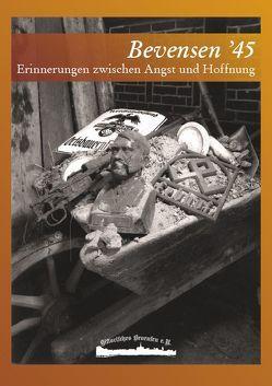 Bevensen '45 von Jürgen Schliekau,  Andreas Springer, Schliekau,  Jürgen, Springer,  Andreas