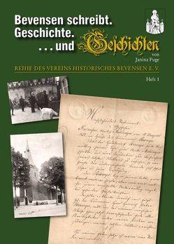 Bevensen schreibt. Geschichte. . . . und Geschichten von Fuge,  Janina, Historisches Bevensen e. V.