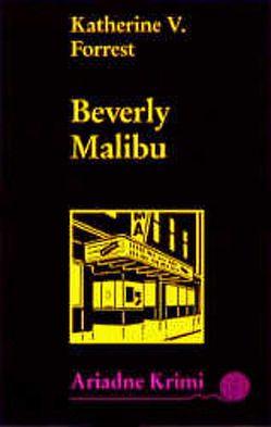 Beverly Malibu von Forrest,  Katherine V, Grube,  Anke, Klostermann,  Maren