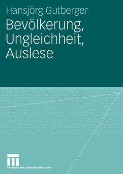 Bevölkerung, Ungleichheit, Auslese von Gutberger,  Hansjörg