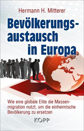 Bevölkerungsaustausch in Europa von Mitterer,  Hermann H.