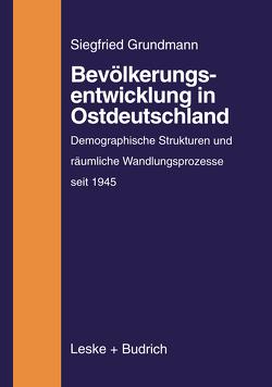 Bevölkerungsentwicklung in Ostdeutschland von Grundmann,  Siegfried