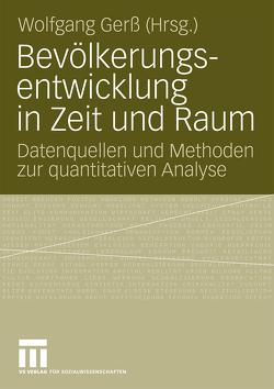 Bevölkerungsentwicklung in Zeit und Raum von Gerß,  Wolfgang