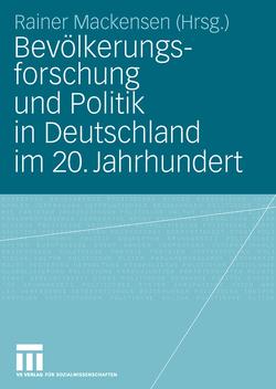 Bevölkerungsforschung und Politik in Deutschland im 20. Jahrhundert von Mackensen,  Rainer