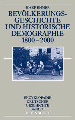 Bevölkerungsgeschichte und Historische Demographie 1800-2000 von Ehmer,  Josef