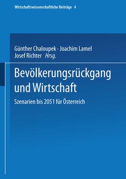 Bevölkerungsrückgang und Wirtschaft von Chaloupek,  Günther, Lamel,  Joachim, Richter,  Josef