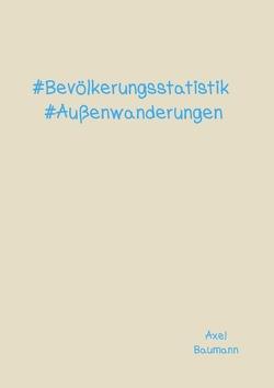 #Bevölkerungsstatistik #Außenwanderungen von Baumann,  Axel