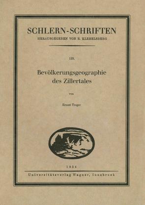 Bevölkerungsgeographie des Zillertales von Troger,  Ernest