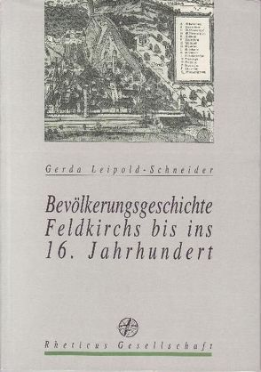 Bevölkerungsgeschichte Feldkirchs bis ins 16. Jahrhundert von Leipold-Schneider,  Gerda, Rheticus Gesellschaft