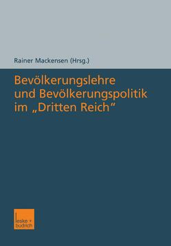 """Bevölkerungslehre und Bevölkerungspolitik im """"Dritten Reich"""" von Mackensen,  Rainer"""