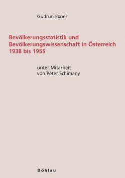 Bevölkerungsstatistik und Bevölkerungswissenschaft in Österreich 1938 bis 1955 von Exner,  Gudrun