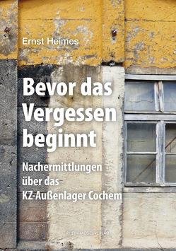 Bevor das Vergessen beginnt von Heimes,  Ernst