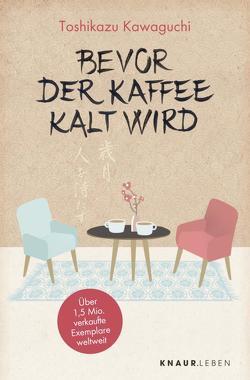 Bevor der Kaffee kalt wird von Kawaguchi,  Toshikazu, Thiele,  Sabine