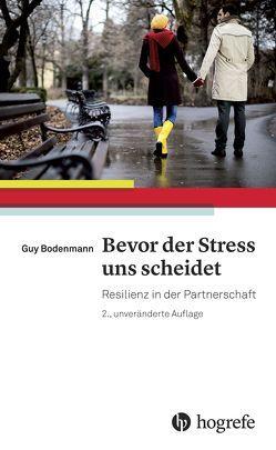 Bevor der Stress uns scheidet von Bodenmann,  Guy