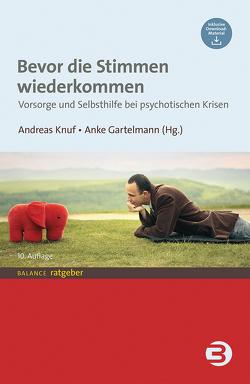 Bevor die Stimmen wiederkommen von Gartelmann,  Anke, Knuf,  Andreas