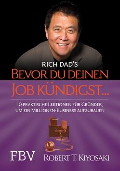 Bevor du deinen Job kündigst … von Kiyosaki,  Robert T.