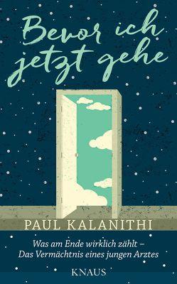 Bevor ich jetzt gehe von Kalanithi,  Paul, Wurster,  Gaby