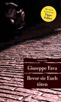 Bevor sie Euch töten von Chotjewitz,  Peter O, Fava,  Giuseppe