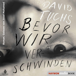 Bevor wir verschwinden von Fuchs,  David