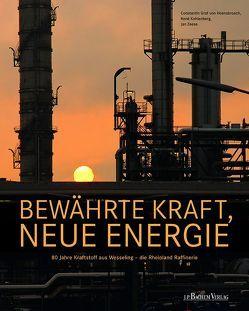Bewährte Kraft, neue Energie von Dr. Zeese,  Jan, Graf von Hoensbroech,  Constantin, Kohlenberg,  René