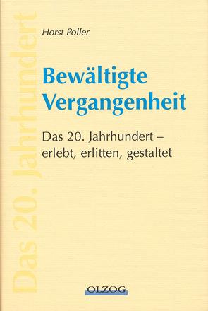 Bewältigte Vergangenheit von Poller,  Horst