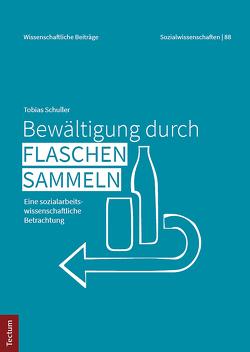 Bewältigung durch Flaschensammeln von Schüller,  Tobias