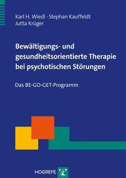 Bewältigungs- und gesundheitsorientierte Therapie bei psychotischen Störungen von Kauffeldt,  Stephan, Krüger,  Jutta, Wiedl,  Karl H