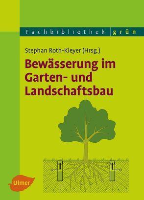 Bewässerung im Garten- und Landschaftsbau von Roth-Kleyer,  Stephan