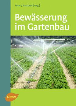 Bewässerung im Gartenbau von Paschold,  Peter-J.