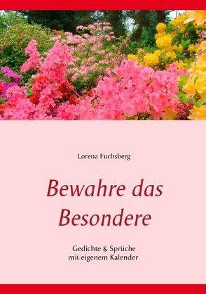 Bewahre das Besondere von Fuchsberg,  Lorena