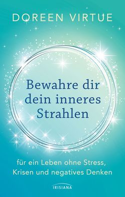 Bewahre dir dein inneres Strahlen von Hansen,  Angelika, Virtue,  Doreen