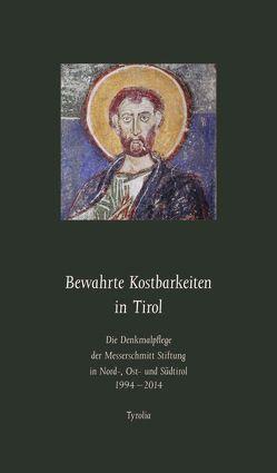 Bewahrte Kostbarkeiten in Tirol von Oelwein,  Cornelia