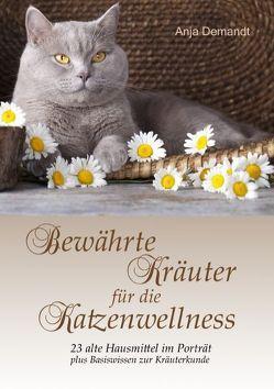 Bewährte Kräuter für die Katzenwellness von Demandt,  Anja