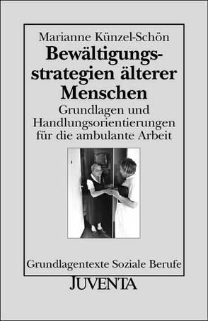 Bewältigungsstrategien älterer Menschen von Künzel-Schön,  Marianne