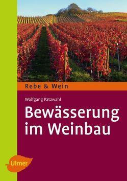Bewässerung im Weinbau von Patzwahl,  Wolfgang